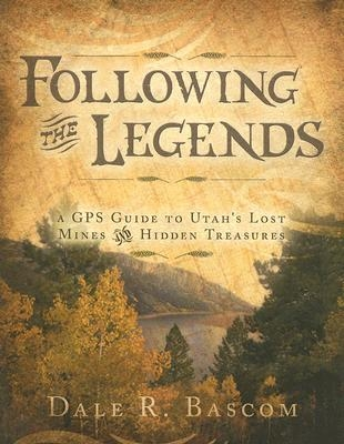 Following the Legends: A GPS Guide to Utah's Lost Mines and Hidden Treasures