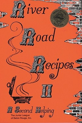 River Road Recipes II: A Second Helping