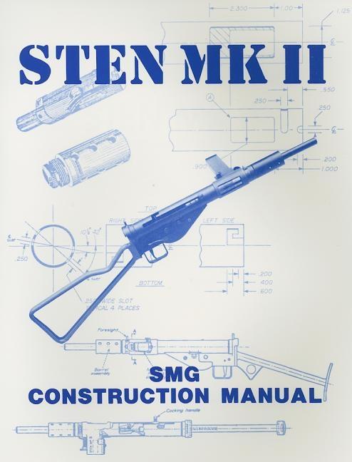 STEN MK II: SMG Construction Manual