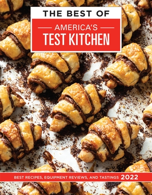 The Best of America's Test Kitchen 2022: Best Recipes, Equipment Reviews, and Tastings