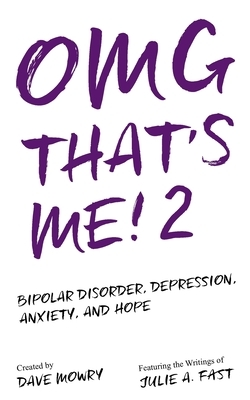 OMG That's Me! 2: Bipolar Disorder, Depression, Anxiety, and Hope...