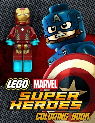 Lego Marvel Super Heroes Coloring Book: Marvel Dc Super Heroes Lego Characters for Kids and Adults.. A Great Coloring Book Pages for Superheroes Fan