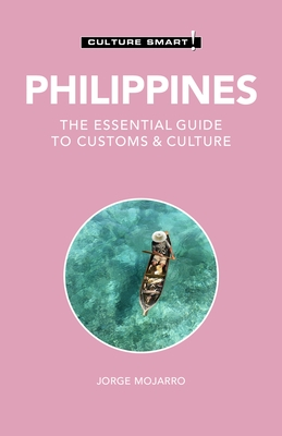 Philippines - Culture Smart!, 122: The Essential Guide to Customs & Culture