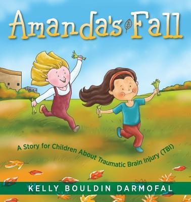 Amanda's Fall: A Story for Children About Traumatic Brain Injury (TBI)
