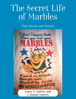 The Secret Life of Marbles: Their History and Mystery