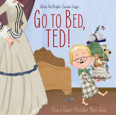 Go to Bed, Ted!: Even a Future President Must Sleep