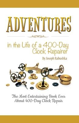 Adventures in the Life of a 400-Day Clock Repairer