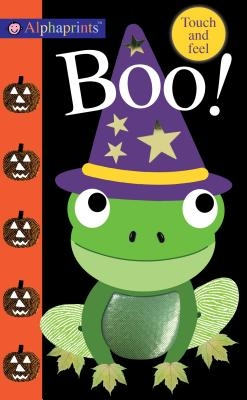 Alphaprints: Boo!: Touch and Feel