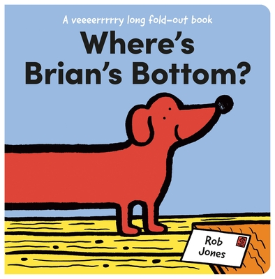 Where's Brian's Bottom?: A Veeerrry Long Fold Out Book