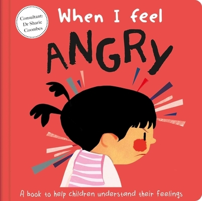 When I Feel Angry: A Book about Feelings