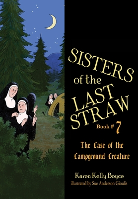 Sisters of the Last Straw, 7: Case of the Campground Creature