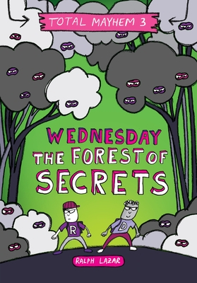 Wednesday - The Forest of Secrets (Total Mayhem #3) (Library Edition)