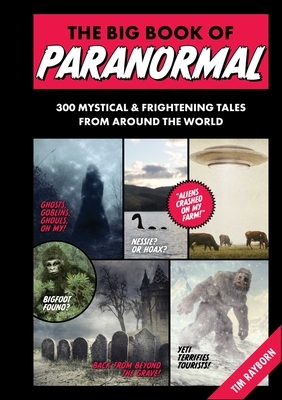 The Big Book of Paranormal: 300 Mystical and Frightening Tales from Around the World