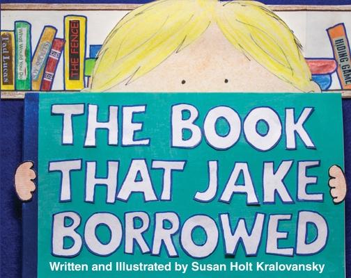 The Book That Jake Borrowed - Bilingual Edition: El Libro Que Jake Tomo Prestado