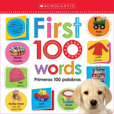 First 100 Words / Primeras 100 Palabras: Scholastic Early Learners (Lift the Flap)