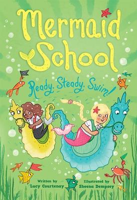 Ready, Steady, Swim (Mermaid School 3)