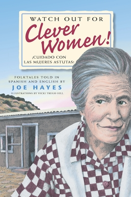 Watch Out For Clever Women/Cuidado Con las Mujeres Astutas