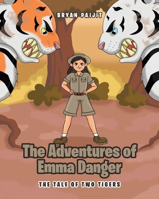 The Adventures of Emma Danger: The Tale of Two Tigers