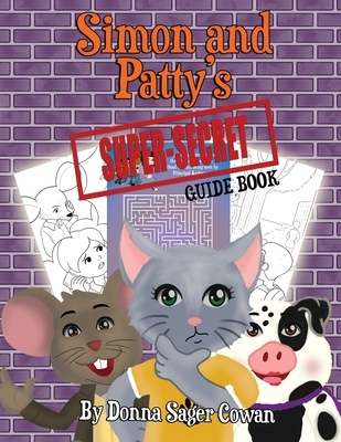 Simon and Patty's Super Secret Guide Book: Coloring and Activity Book