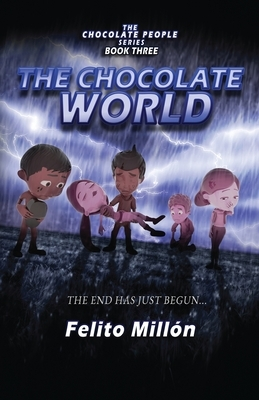 The Chocolate World: The End Has Just Begun