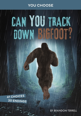Can You Track Down Bigfoot?: An Interactive Monster Hunt
