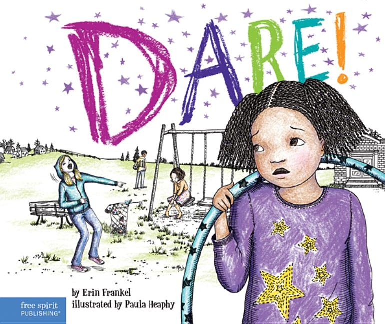 Dare!: A Story about Standing Up to Bullying in Schools