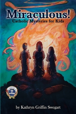 Miraculous!: Catholic Mysteries for Kids