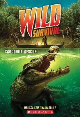 Crocodile Rescue! (Wild Survival #1) (Library Edition), 1
