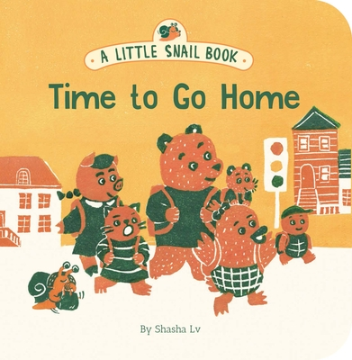 A Little Snail Book: Time to Go Home