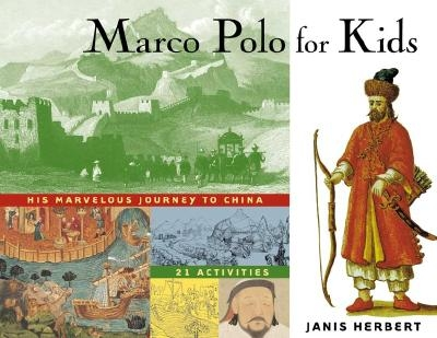 Marco Polo for Kids, 8: His Marvelous Journey to China, 21 Activities